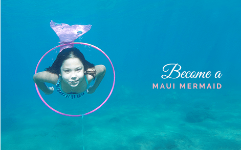 Become a Maui Mermaid